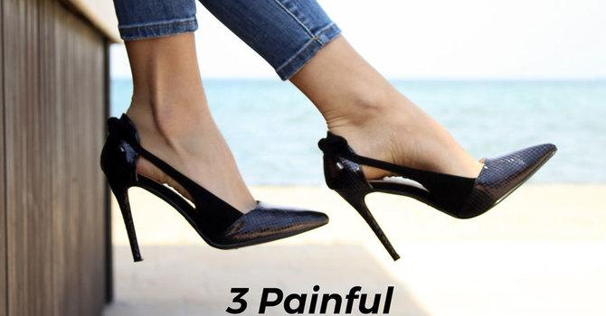 3 Painful Fashion Hazards