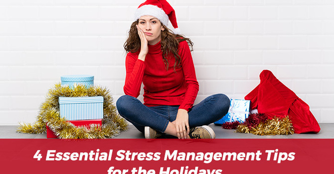 4 Essential Stress Management Tips for the Holidays image