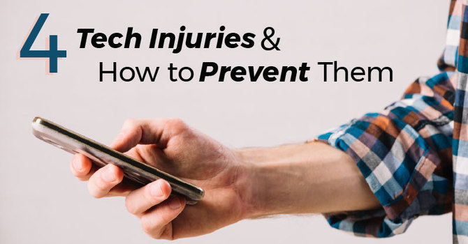 4 Tech Injuries and How to Prevent Them image