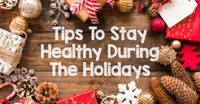 Tips to Stay Healthy During the Holidays image