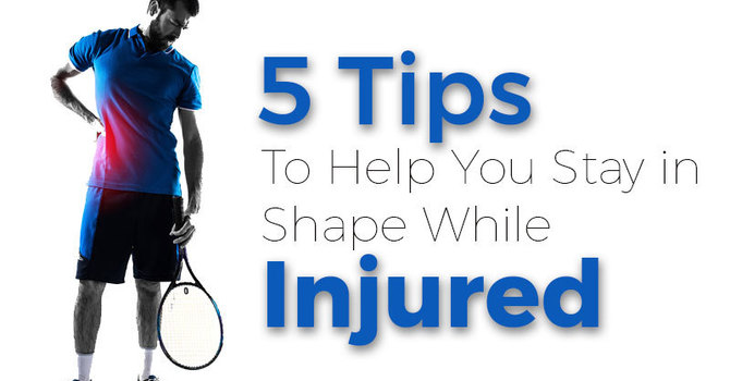 5 Tips to Help You Stay in Shape While Injured image
